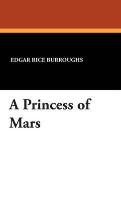 A Princess of Mars (Hardback)