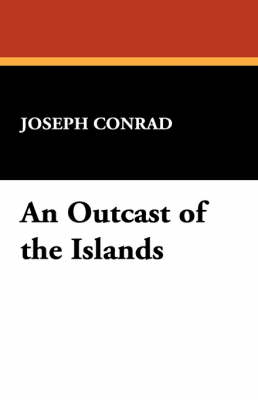 An Outcast of the Islands (Paperback)