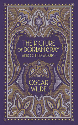 The Picture of Dorian Gray and Other Works - Barnes & Noble Leatherbound Classic Collection (Leather / fine binding)