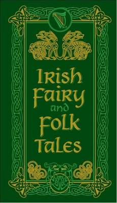 Irish Fairy and Folk Tales - Barnes & Noble Leatherbound Pocket Editions (Hardback)