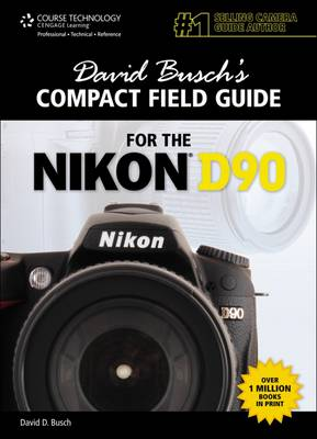 David Busch's Compact Field Guide for the Nikon D90 (Pamphlet)