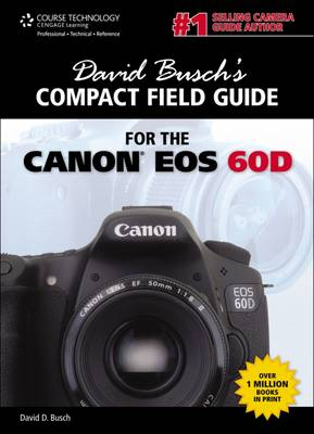 David Busch's Compact Field Guide for the Canon EOS 60D (Spiral bound)