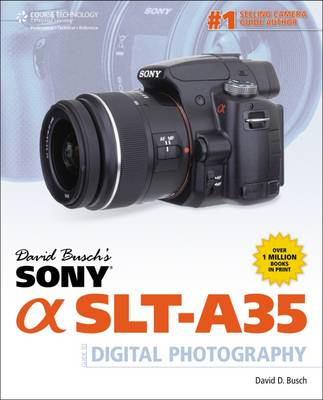 David Busch's Sony Alpha SLT-A35 Guide to Digital Photography (Paperback)