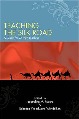 Teaching the Silk Road - SUNY Series in Asian Studies Development (Hardback)