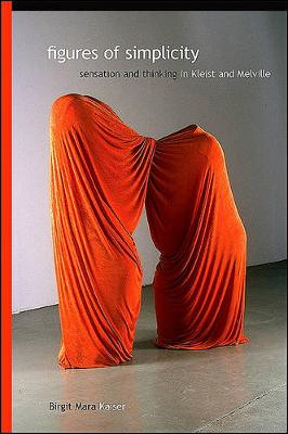 Figures of Simplicity - SUNY Series, Intersections: Philosophy and Critical Theory (Hardback)
