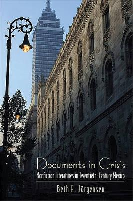 Documents in Crisis - SUNY Series in Latin American and Iberian Thought and Culture (Hardback)