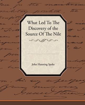 What Led to the Discovery of the Source of the Nile (Paperback)