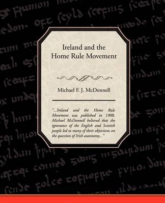 Ireland and the Home Rule Movement (Paperback)