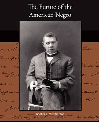 The Future of the American Negro (Paperback)