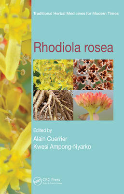 Rhodiola Rosea - Traditional Herbal Medicines for Modern Times 14 (Hardback)