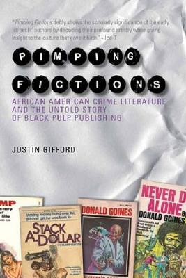 Pimping Fictions: American Literatures Initiative: African American Crime Literature and the Untold Story of Black Pulp Publishing (Paperback)