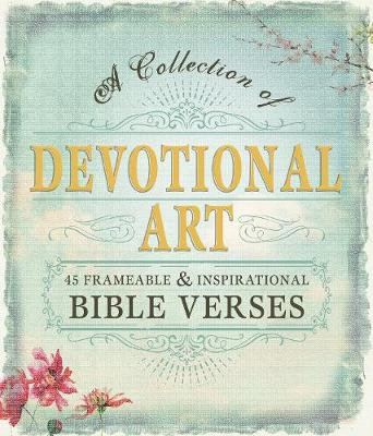 Devotional Art: A Collection of 45 Frameable & Inspirational Bible Verses (Paperback)