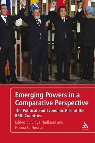 Emerging Powers in a Comparative Perspective: The Political and Economic Rise of the BRIC Countries (Paperback)
