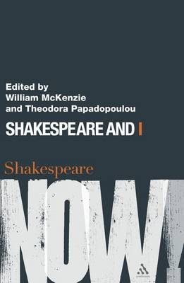 Shakespeare and I - Shakespeare Now! (Paperback)