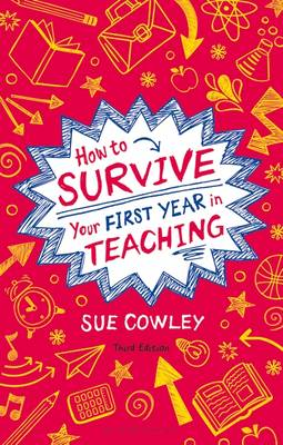 How to Survive Your First Year in Teaching (Paperback)