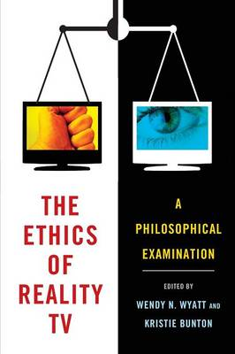The Ethics of Reality TV: A Philosophical Examination (Paperback)