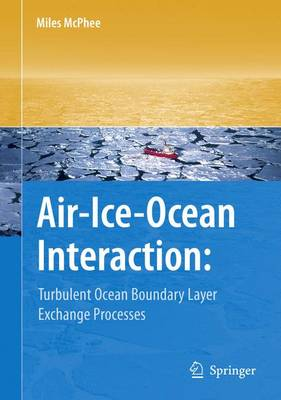 Air-Ice-Ocean Interaction: Turbulent Ocean Boundary Layer Exchange Processes (Paperback)