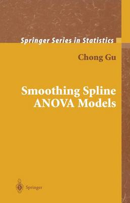 Smoothing Spline ANOVA Models - Springer Series in Statistics (Paperback)