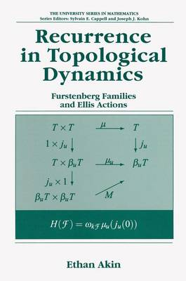 Recurrence in Topological Dynamics: Furstenberg Families and Ellis Actions - University Series in Mathematics (Paperback)
