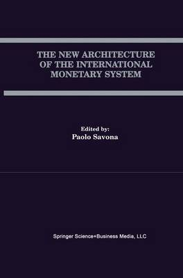 The New Architecture of the International Monetary System (Paperback)