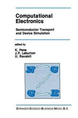 Computational Electronics: Semiconductor Transport and Device Simulation - The Springer International Series in Engineering and Computer Science 113 (Paperback)