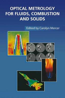 Optical Metrology for Fluids, Combustion and Solids (Paperback)