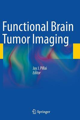 Functional Brain Tumor Imaging (Hardback)