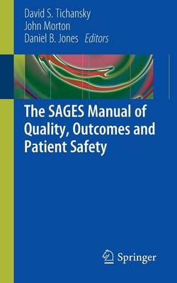 The SAGES Manual of Quality, Outcomes and Patient Safety (Paperback)