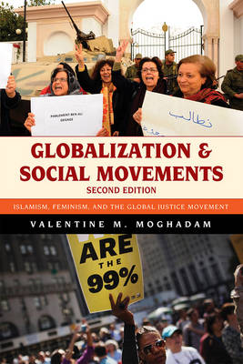 Globalization and Social Movements: Islamism, Feminism, and the Global Justice Movement - Globalization (Paperback)