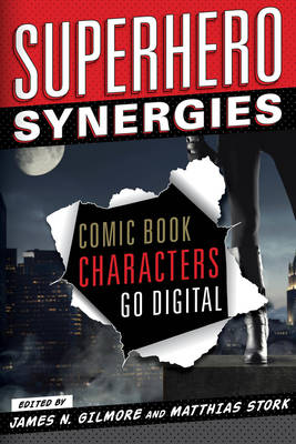 Superhero Synergies: Comic Book Characters Go Digital (Hardback)