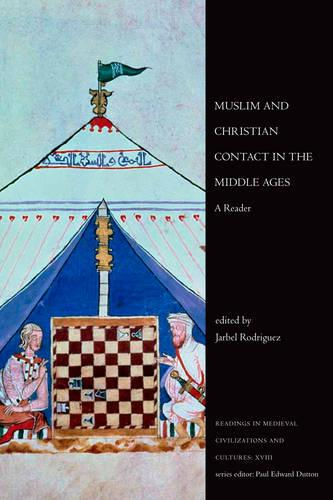 Muslim and Christian Contact in the Middle Ages: A Reader - Readings in Medieval Civilizations & Cultures 18 (Hardback)