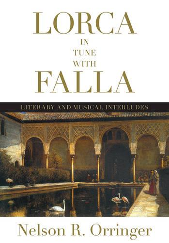 Lorca in Tune with Falla: Literary and Musical Interludes - Toronto Iberic (Hardback)