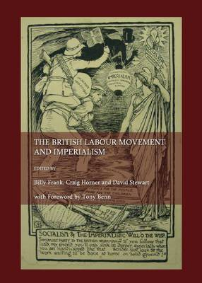 The British Labour Movement and Imperialism (Hardback)