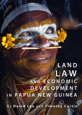 Land Law and Economic Development in Papua New Guinea (Hardback)