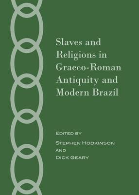 Slaves and Religions in Graeco-Roman Antiquity and Modern Brazil (Hardback)