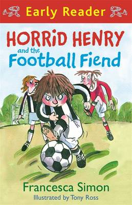 Horrid Henry and the Football Fiend - Horrid Henry Early Reader No. 6 (Paperback)