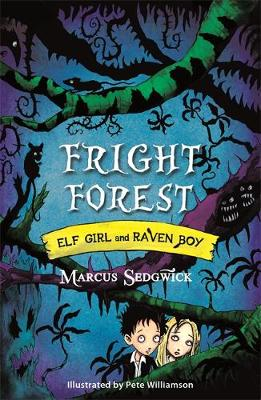 Fright Forest - Elf Girl and Raven Boy Book 1 (Paperback)