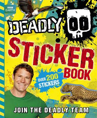 Deadly Sticker Book 2014 - Steve Backshall's Deadly Series Book 2  (Paperback)