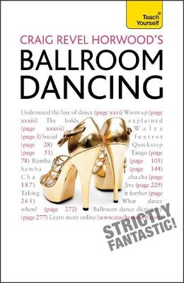 Craig Revel Horwood's Ballroom Dancing: Teach Yourself - Teach Yourself - General (Paperback)