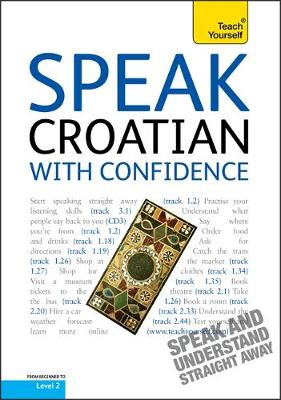 Speak Croatian with Confidence: Teach Yourself - Teach Yourself Conversations (CD-Audio)