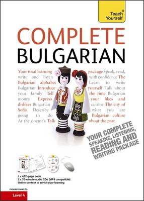 Complete Bulgarian Beginner to Intermediate Course: (Book and Audio Support) Learn to Read, Write, Speak and Understand a New Language with Teach Yourself (Mixed media product)