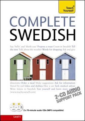 Complete Swedish Beginner to Intermediate Course: Audio Support: Learn to Read, Write, Speak and Understand a New Language with Teach Yourself (CD-Audio)