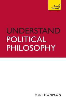 Understand Political Philosophy: Teach Yourself - Teach Yourself - General (Paperback)