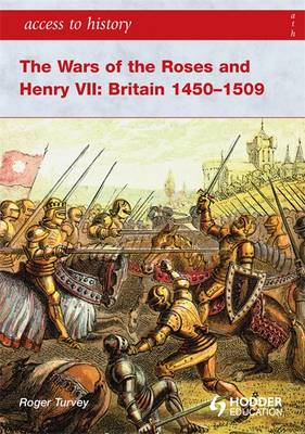 The Wars of the Roses and Henry VII: Britain 1450-1509 - Access to History (Paperback)