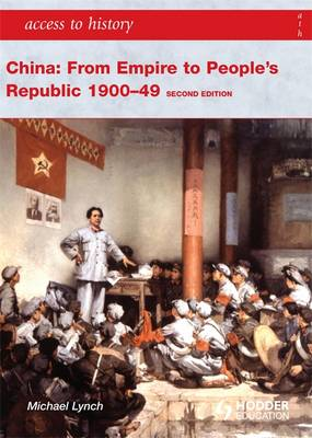 Access to History: China: From Empire to People's Republic 1900-49 - Access to History (Paperback)