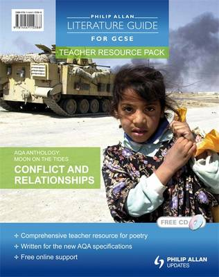 "AQA Anthology ""Moon on the Tides"": Teacher Resource Pack: Conflict and Relationships - Philip Allan Literature Guide (for GCSE) (Spiral bound)"