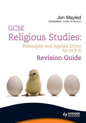 GCSE Religious Studies: Philosophy and Applied Ethics Revision Guide for OCR B - OCR GCSE Religious Studies (Paperback)