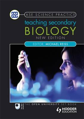 Teaching Secondary Biology - ASE/John Murray Science Practice (Paperback)