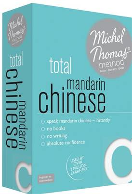 Total Mandarin Chinese Foundation Course: Learn Mandarin Chinese with the Michel Thomas Method (CD-Audio)
