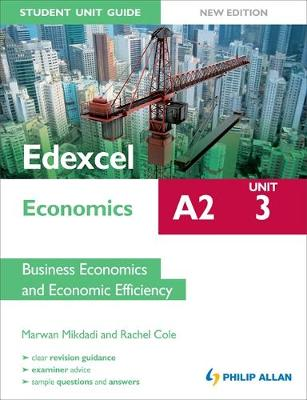 Edexcel A2 Economics Student Unit Guide New Edition: Unit 3 Business Economics and Economic Efficiency (Paperback)